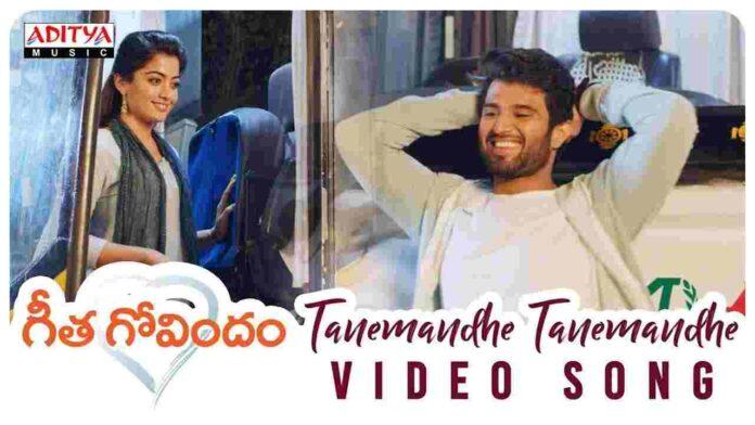 Geetha Govindam - Tanemandhe Tanemandhe Song Lyrics - FIndSongsLyrics.com